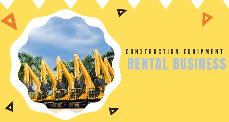 Construction Equipment Rental Business