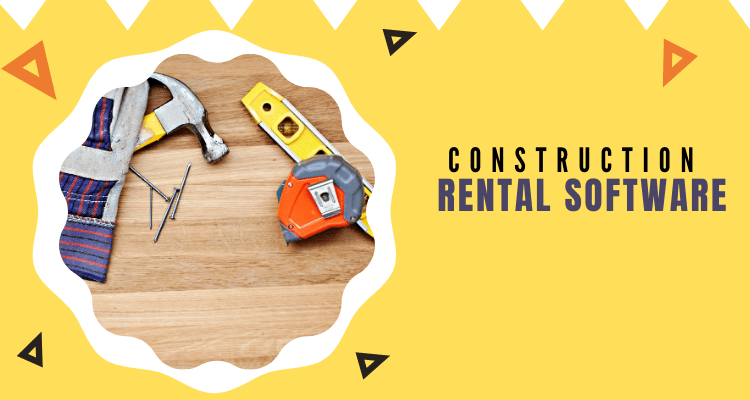 Construction Rental Software