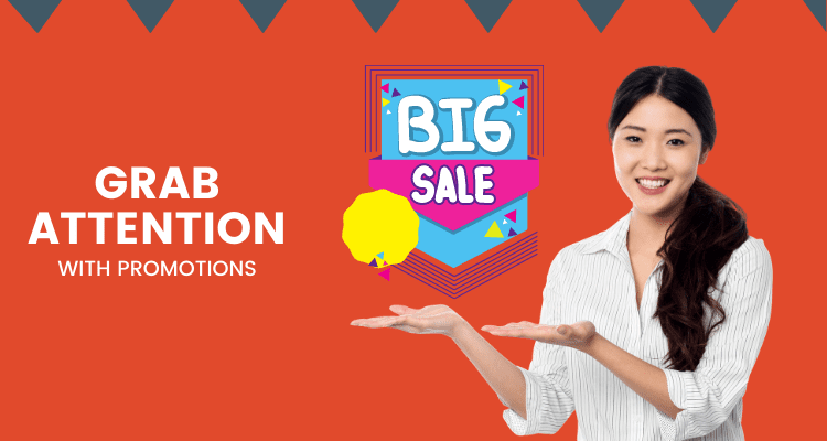 Grab Attention by Custom Promotions