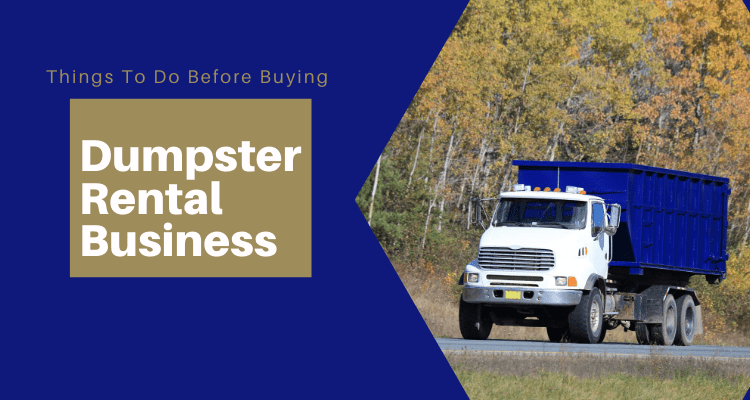 Tips to Keep in Mind Before Buying Dumpster Rental Business: