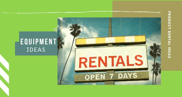 Equipment Rental Ideas