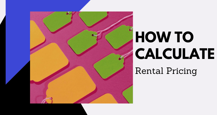 How to Calculate Rental Pricing