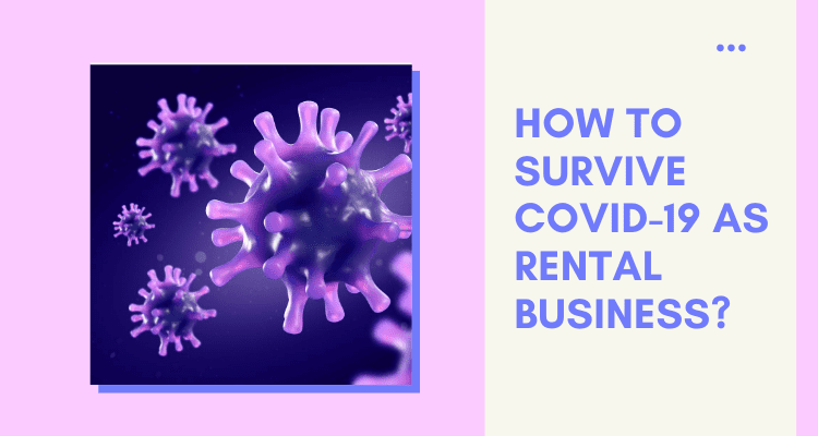 How to Survive COVID-19 as Rental Business?