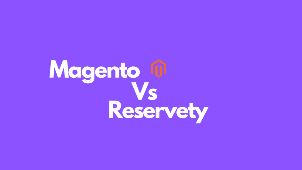 Magento VS Reservety: Which rental solution is better?