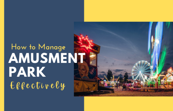 Learn how to manage amusement park effectively with a booking management solution