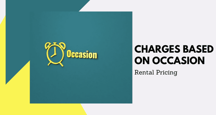Occasion Based Charges to Rental Pricing