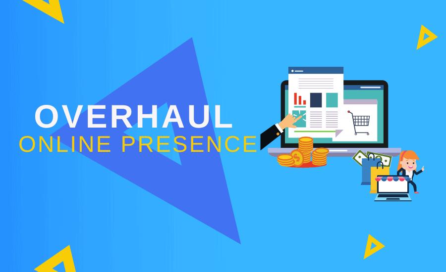 Overhaul Online Presence