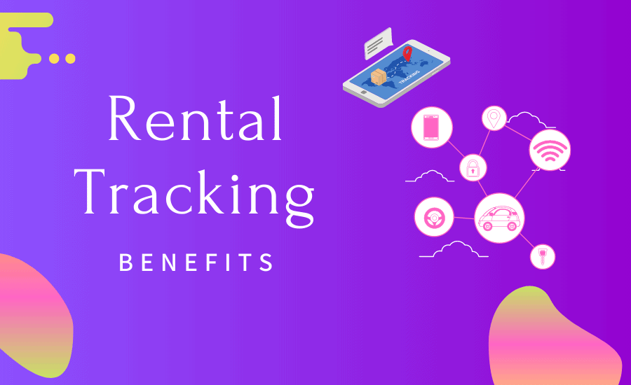 The benefits of Rental Tracking for Your Rental Business
