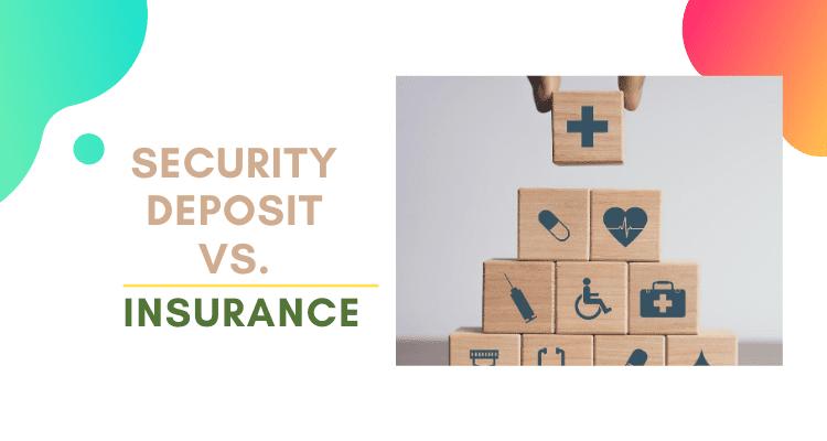 Security Deposit Vs Insurance