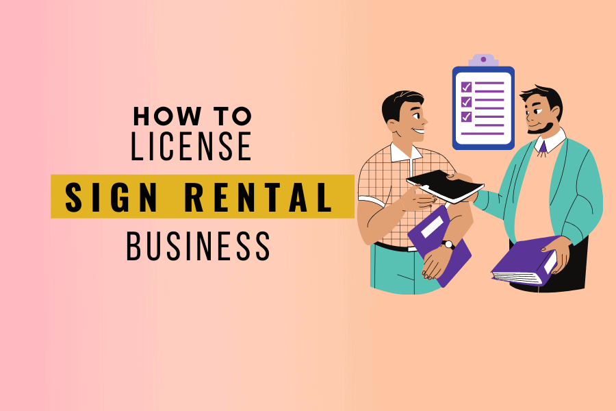 Sign Rental Business Registration and licensing process