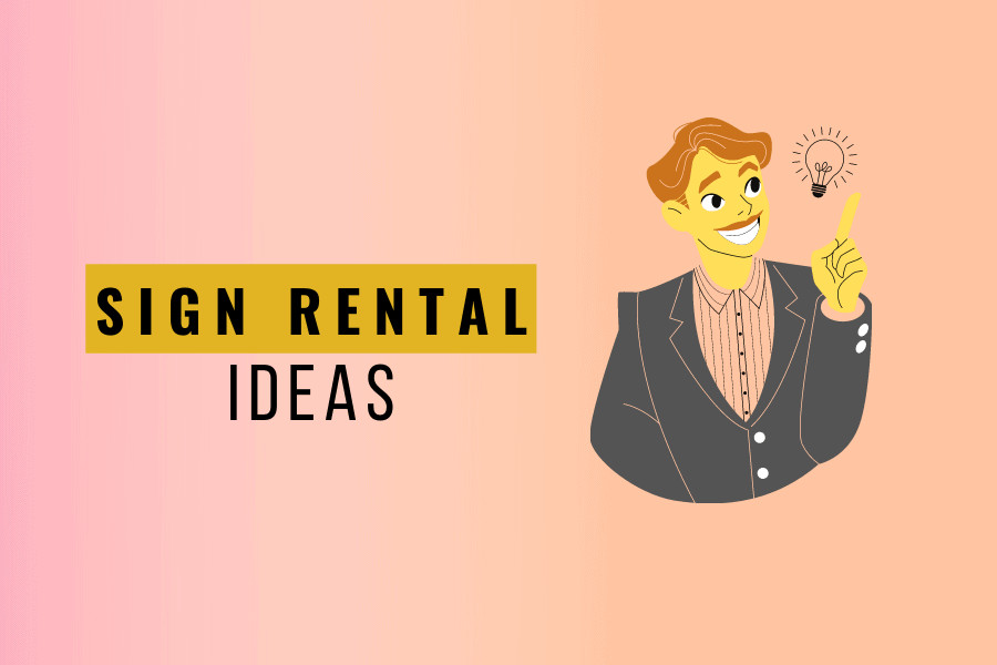 What are the Best Ideas for Sign Rental Business?