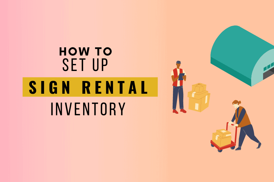 Setting up an inventory for sign rental business