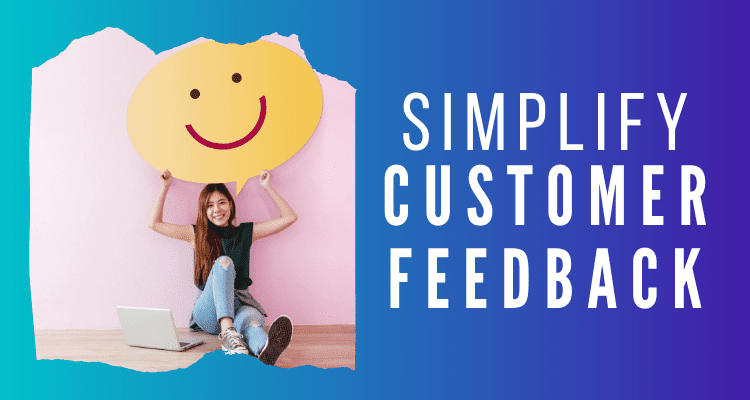 Simplify Customer Feedback