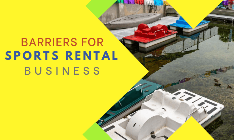 Sports Rental Business Barriers