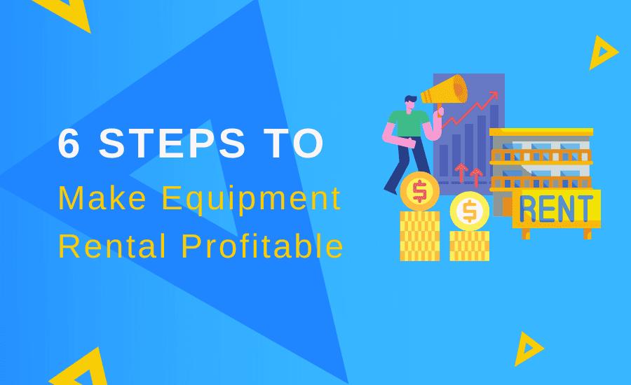 Steps to Make Equipment Rental Business profitable