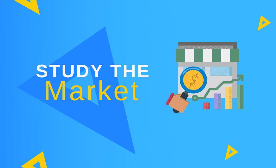 Study The Market